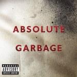 Garbage – Absolute Garbage: Greatest Hits