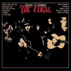 The Coral - Roots & Echoes