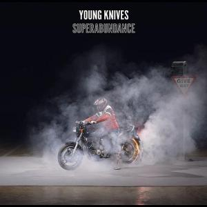 Young Knives - Superabundance