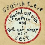 Seasick Steve – I Started Out With Nothin' And I've Still Got Mos...