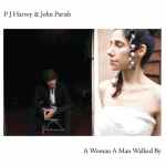 PJ Harvey & John Parish – A Woman A Man Walked By