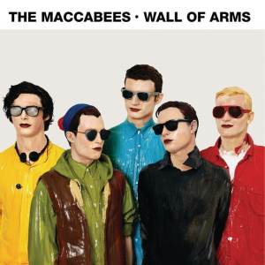 The Maccabees - Wall Of Arms