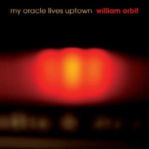 William Orbit - My Oracle Lives Uptown