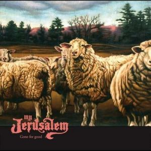 My Jerusalem - Gone For GoodMy Jerusalem - Gone For Good
