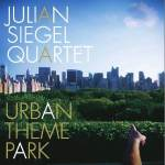 Julian Siegel Quartet – Urban Theme Park