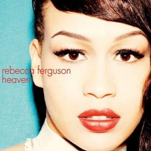 Rebecca Ferguson - Heaven