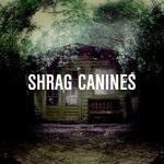 Shrag – Canines