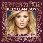 Kelly Clarkson – Greatest Hits: Chapter One