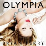Bryan Ferry – Olympia