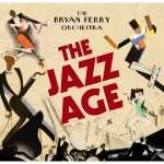 The Bryan Ferry Orchestra – The Jazz Age