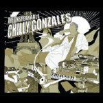 Chilly Gonzales – The Unspeakable Chilly Gonzales