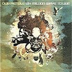 Dub Pistols – Six Million Ways To Live