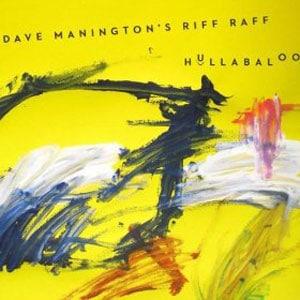 Dave Manington's Riff Raff - Hullaballoo