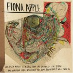 Fiona Apple – The Idler Wheel Is Wiser Than The Driver Of The Screw And Whipp...