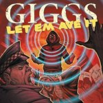 Giggs – Let 'Em 'Ave It