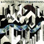 Hauschka – Foreign Landscapes