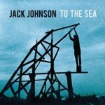 Jack Johnson – To The Sea