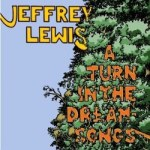 Jeffrey Lewis – A Turn In The Dream-Songs