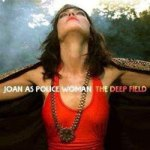 Joan As Police Woman – The Deep Field