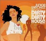 Junior Sanchez / Various – The Best of Dirty Dirty House