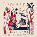 Laura Veirs – Tumble Bee