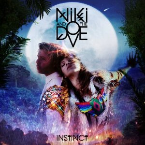 Niki And The Dove - Instinct