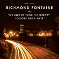 Richmond Fontaine – We Used To Think The Freeway Sounded Like A River