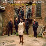 Sharon Jones & The Dap Kings – I Learned The Hard Way