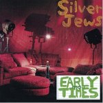 Silver Jews – Early Times