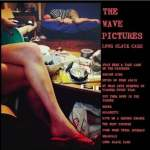 The Wave Pictures – Long Black Cars