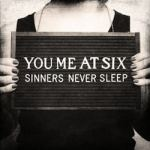 You Me At Six – Sinners Never Sleep