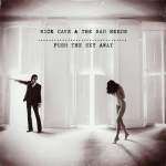 musicOMH's Top 100 Albums of 2013: 2. Nick Cave & The Bad Seeds – Push...
