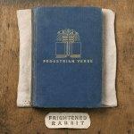 Frightened Rabbit – Pedestrian Verse