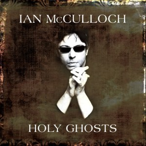 Ian McCulloch - Holy Ghosts