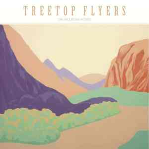Treetop Flyers - The Mountain Moves