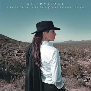 KT Tunstall - Invisible Empire // Crescent Moon