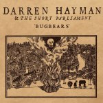 Darren Hayman & The Short Parliament – Bugbears