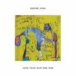 Nadine Shah – Love Your Dum And Mad
