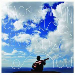 Jack Johnson - From Here To Here To You