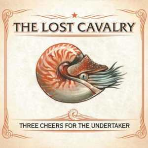 The Lost Cavalry - Three Cheers For The Undertaker
