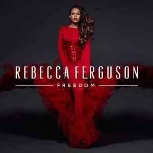 Rebecca Ferguson - Freedom