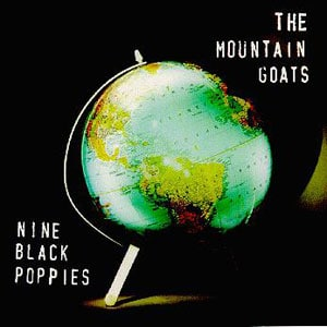 The Mountain Goats -Nine Black Poppies