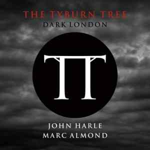 John Harle & Marc Almond - The Tyburn Tree