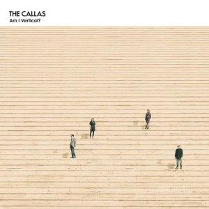 The Callas - Am I Vertical