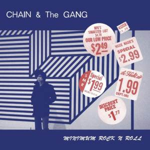 Chain & the Gang - Minimum Rock N Roll