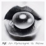 MØ – No Mythologies To Follow