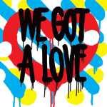 Shit Robot – We Got A Love