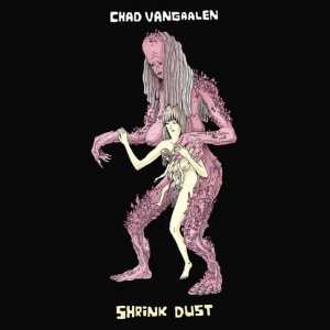 Chad VanGaalen - Shrink Dust