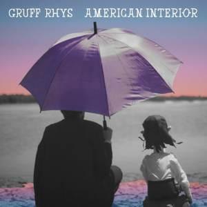 Gruff Rhys - American Interior