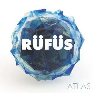 RÜFÜS - Atlas